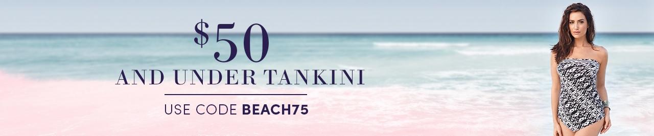Tankini Tops under $50 with code BEACH75