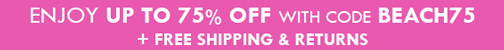 Up to 75% off with code BEACH75
